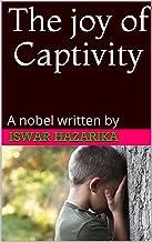 The joy of Captivity (1)