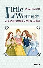 Little Women. Vier Schwestern halten zusammen: Neuübersetzung zur Verfilmung (German Edition)
