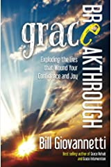 Grace Breakthrough: Exploding the Lies That Wound Your Confidence and Joy Kindle Edition
