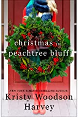 Christmas in Peachtree Bluff (The Peachtree Bluff Series Book 4) Kindle Edition
