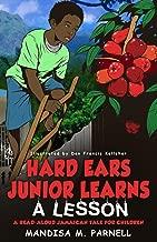 Hard-Ears Junior Learns A Lesson: A Read-Aloud Jamaican Tale for Children (Hard-Ears Junior & Friends Book 1)