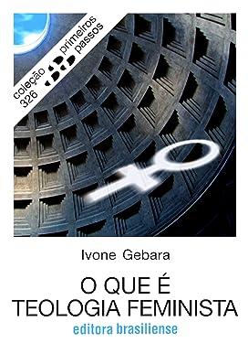 O que é teologia feminista (Primeiros Passos) (Portuguese Edition)