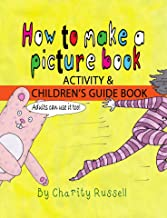 How To Make A Picture Book: A Children's Guide
