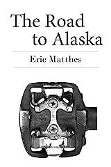 The Road to Alaska (English Edition) Format Kindle