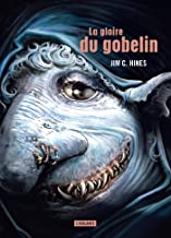 La Gloire du gobelin: Jig le gobelin, T2 French Edition