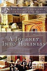 A Journey Into Holiness (I Love Torah Series) Kindle Edition