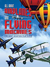 All About Airplanes and Flying Machines - The Best Aviation Film Ever!