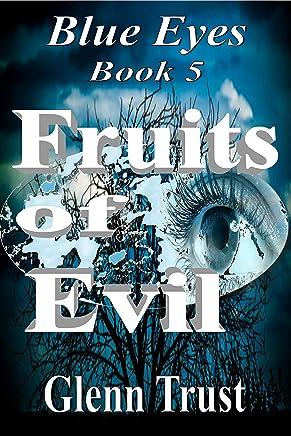 Fruits of Evil (Blue Eyes Book 5)