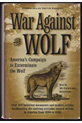 War Against the Wolf: America's Campaign to Exterminate the Wolf Hardcover