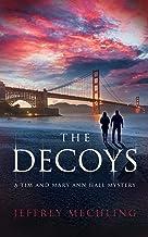 The Decoys: A Tim and Mary Ann Hall Mystery (3)