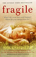 Fragile: What's the worst that could happen? Where do your darkest fears lie?