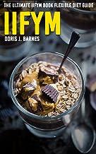 IIFYM: The Ultimate IIFYM Book Flexible Diet Guide