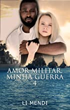Amor Militar, Minha Guerra 4 (Missão Amor)