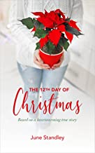 The 12th Day of Christmas: Based on a heartwarming true story