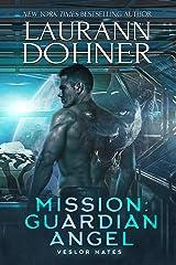 Mission: Guardian Angel (Veslor Mates Book 2) Kindle Edition