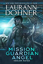 Mission: Guardian Angel (Veslor Mates Book 2)