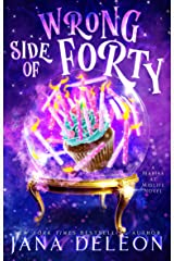 Wrong Side of Forty: A Paranormal Women's Fiction Novel (Marina At Midlife Book 1) (English Edition) Format Kindle