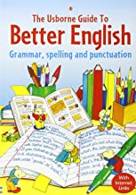 Usborne Guide to Better English : Grammar, Spelling and Punctuation