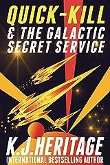 Quick-Kill & The Galactic Secret Service: A, cyberpunk, gender-bending, hard sci-fi space assassin adventure! Kindle Edition
