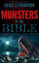 Monsters in the Bible: There are Ghosts, Dragons, Zombies and other Monsters in your Bible?!