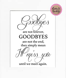 8x10 UNFRAMED PRINT Goodbyes Are Not Forever/Print Sign/Poem Memorial Remembrance In Loving Memory Wall Décor White