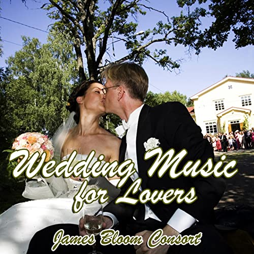 Wedding Music for Lovers by James Bloom Consort on Amazon Music