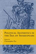 Political Aesthetics in the Era of Shakespeare