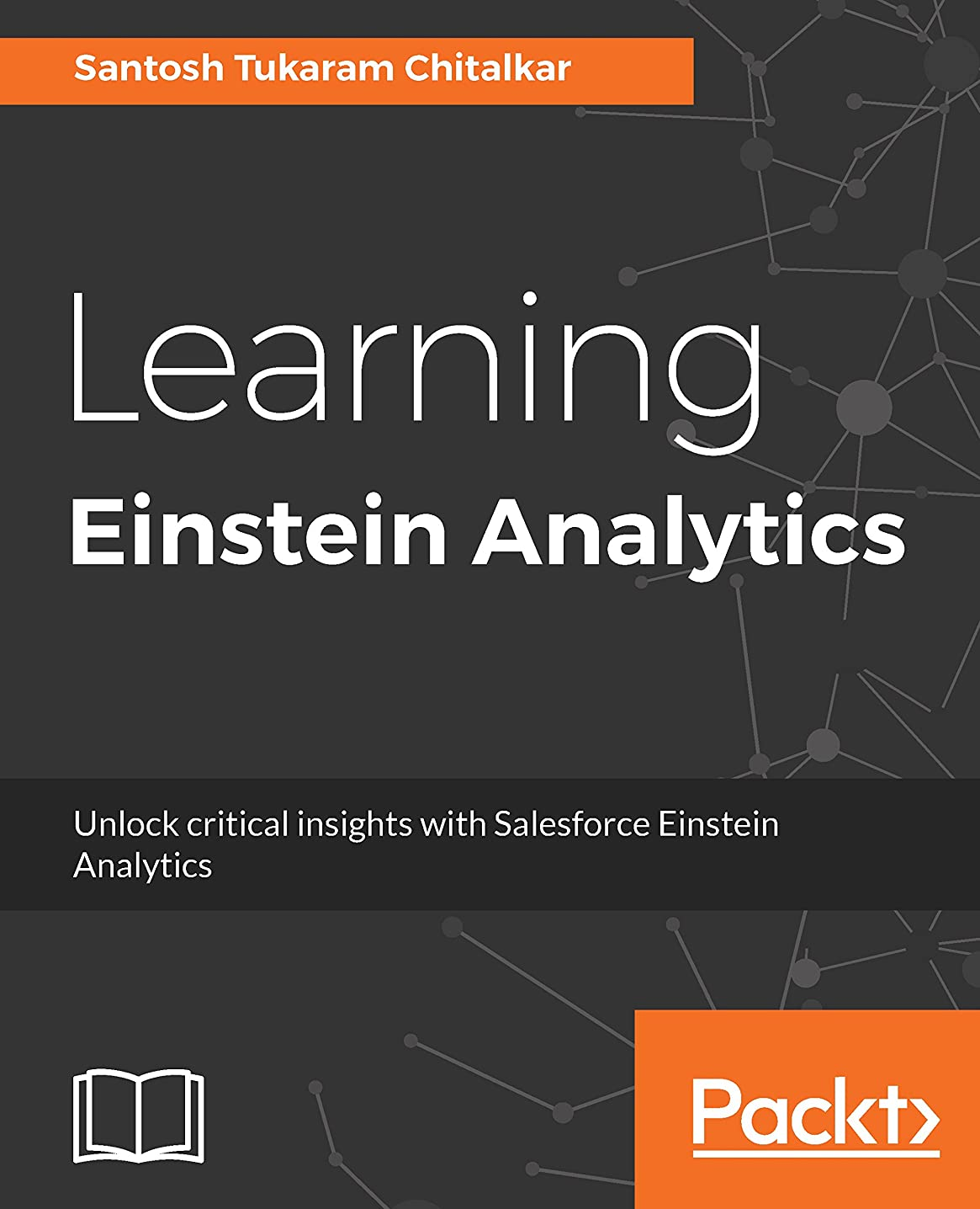 コンサルタントダーツかわいらしいLearning Einstein Analytics: Unlock critical insights with Salesforce  Einstein Analytics (English Edition)