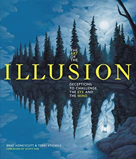 The Art of the Illusion: Deceptions to Challenge the Eye and the Mind