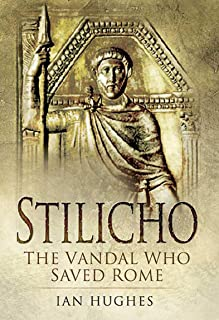 Stilicho: The Vandal Who Saved Rome (English Edition)