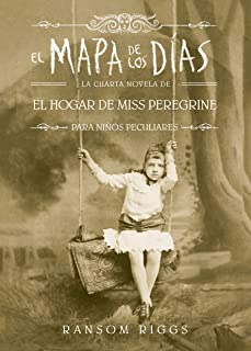 El mapa de los días. El hogar de Miss Peregrine / A Map of Days (Spanish Edition)