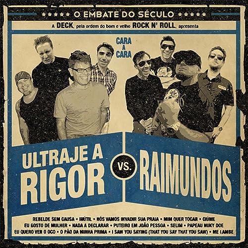 BAIXAR O CD RAIMUNDOS A ULTRAJE E RIGOR