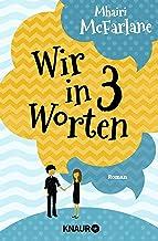 Wir in drei Worten: Roman (German Edition)