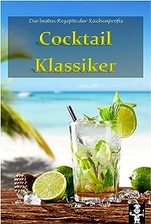 Cocktail Klassiker (Die besten Rezepte der Küchenprofis 2) (German Edition)