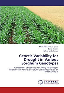 Genetic Variability for Drought in Various Sorghum Genotypes: Assessment of Genetic Variability for Drought Tolerance in Various Sorghum Genotypes Based on RAPD Analysis