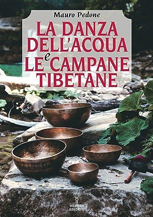 La danza dellacqua e le campane tibetane