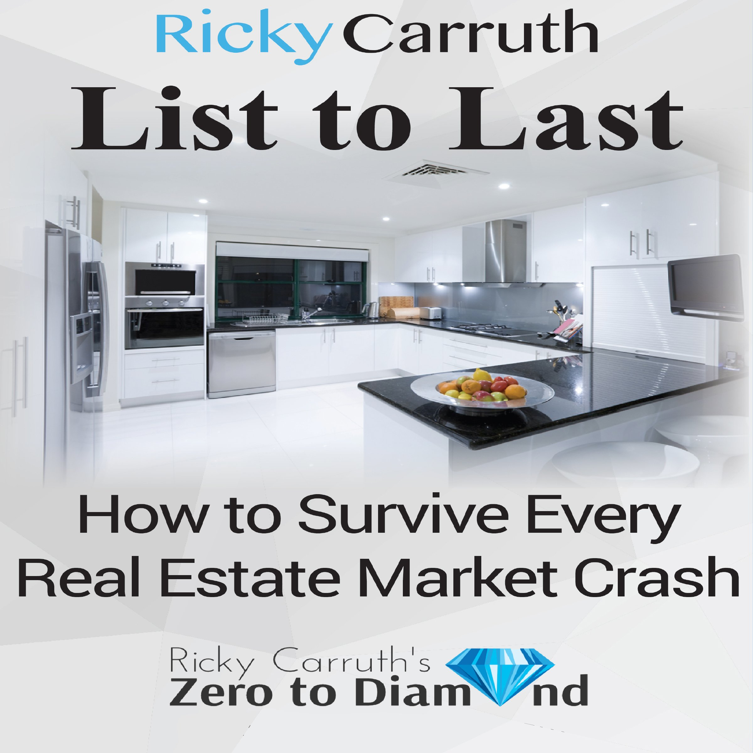 Download List To Last: How To Survive Every Real Estate Market Crash 