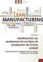 Amélioration du rendement d une ligne de production de carton ondulé (Omn.Univ.Europ.) (French Edition)