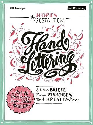 Hören & Gestalten: Handlettering: Schöne Briefe zum Zuhören und Kreativ-Sein. Mit 10 Vorlagen zum selbst Gestalten