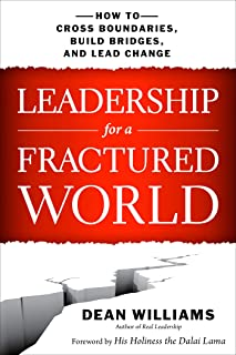 Leadership for a Fractured World: How to Cross Boundaries, Build Bridges, and Lead Change