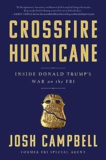 Crossfire Hurricane: Inside Donald Trump's War on the FBI