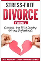 Stress-Free Divorce Volume 02: Conversations With Leading Divorce Professionals Kindle Edition
