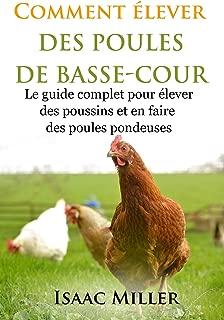 Comment élever des Poules de Basse-Cour (French Edition)