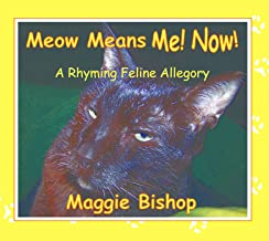 Meow Means Me! Now!