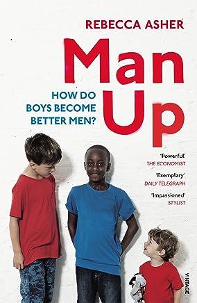 Man Up: How Do Boys Become Better Men