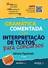 Gramática comentada com interpretação de textos para concursos