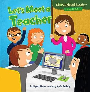 Let's Meet a Teacher (Cloverleaf Books ™ ― Community Helpers)