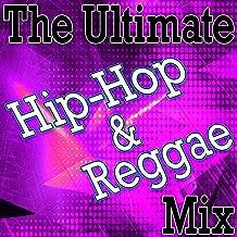 The Ultimate Hip-Hop & Reggae Mix
