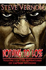Nothing To Lose: The Adventures of Captain Nothing Kindle Edition