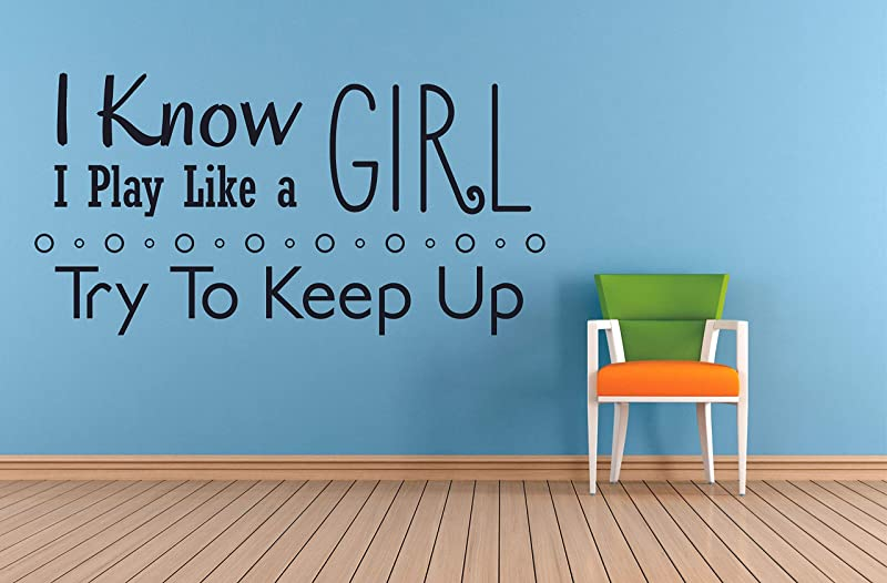 I Know I Play Like A Girl Try To Keep Up Soccer Quotes Wall Sticker For Nursery Bedroom Children Kids World Cup Sport Fans Rooms Home Art Murals Decals Decor Vinyl Decoration Size 24x30 Inch